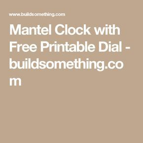 Mantel Clock with Free Printable Dial - buildsomething.com