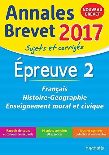 Annales Brevet 2017 Français, Histoire et Géographie, Ens... https://www.amazon.fr/dp/2012903371/ref=cm_sw_r_pi_dp_x_LkmkybXJVFAAB