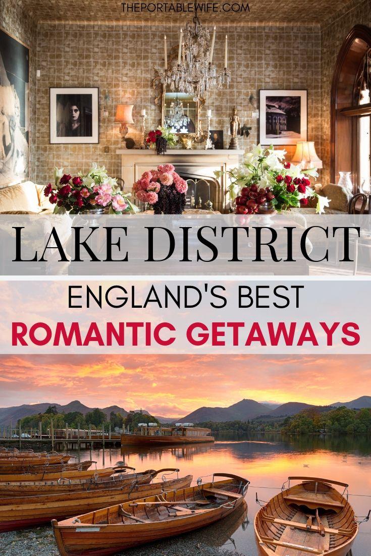 9 Romantic Lake District Breaks For Couples Lake District England Best Romantic Getaways Lake District