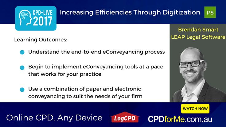 $66 - Increasing Efficiencies Through Digitization, with Brendan Smart, LEAP Legal Software 0.5 #CPD Unit #Online #AnyDevice #ProfessionalSkills - implement #eConveyancing #tools at a pace that works for #yourpractice,