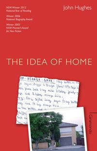 The Idea of Home by John Hughes, winner of the National Biography Award, 2006. Published by Giramondo, 2004. State Library of New South Wales copy: http://library.sl.nsw.gov.au/record=b2212230