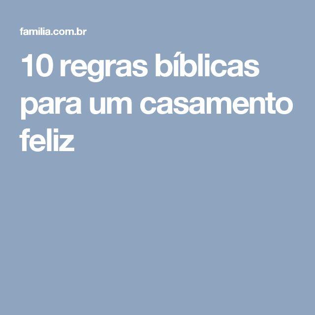 10 regras bíblicas para um casamento feliz