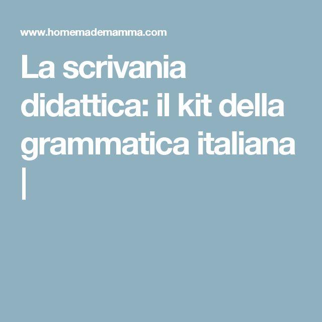 La scrivania didattica: il kit della grammatica italiana  |