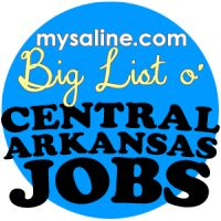 Big List o' Central Arkansas Jobs 072715 - Over 200 New Jobs! - MySaline.com
