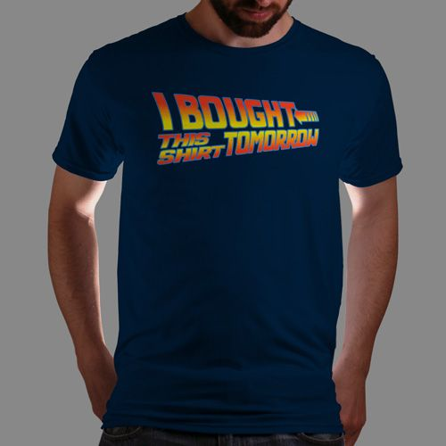 I bought this t-shirt tomorrow.....http://www.qwertee.com/product/future-shirt/