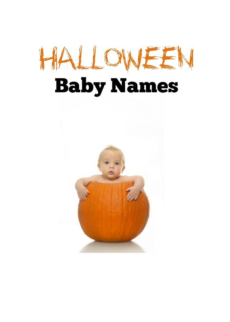 Are you expecting a baby near Halloween? Here are some frightfully good baby names to consider.