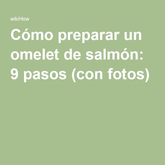 Cómo preparar un omelet de salmón: 9 pasos (con fotos)