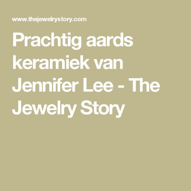 Prachtig aards keramiek van Jennifer Lee - The Jewelry Story