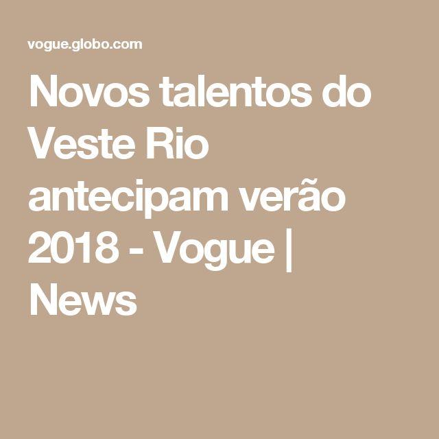 Novos talentos do Veste Rio antecipam verão 2018 - Vogue   News