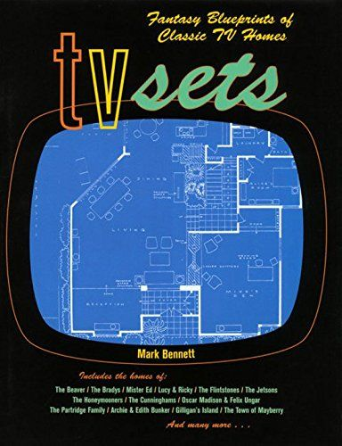 TV Sets: Fantasy Blueprints of Classic TV Homes by Mark Bennett