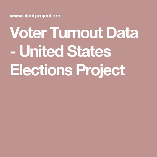 Voter Turnout Data - United States Elections Project