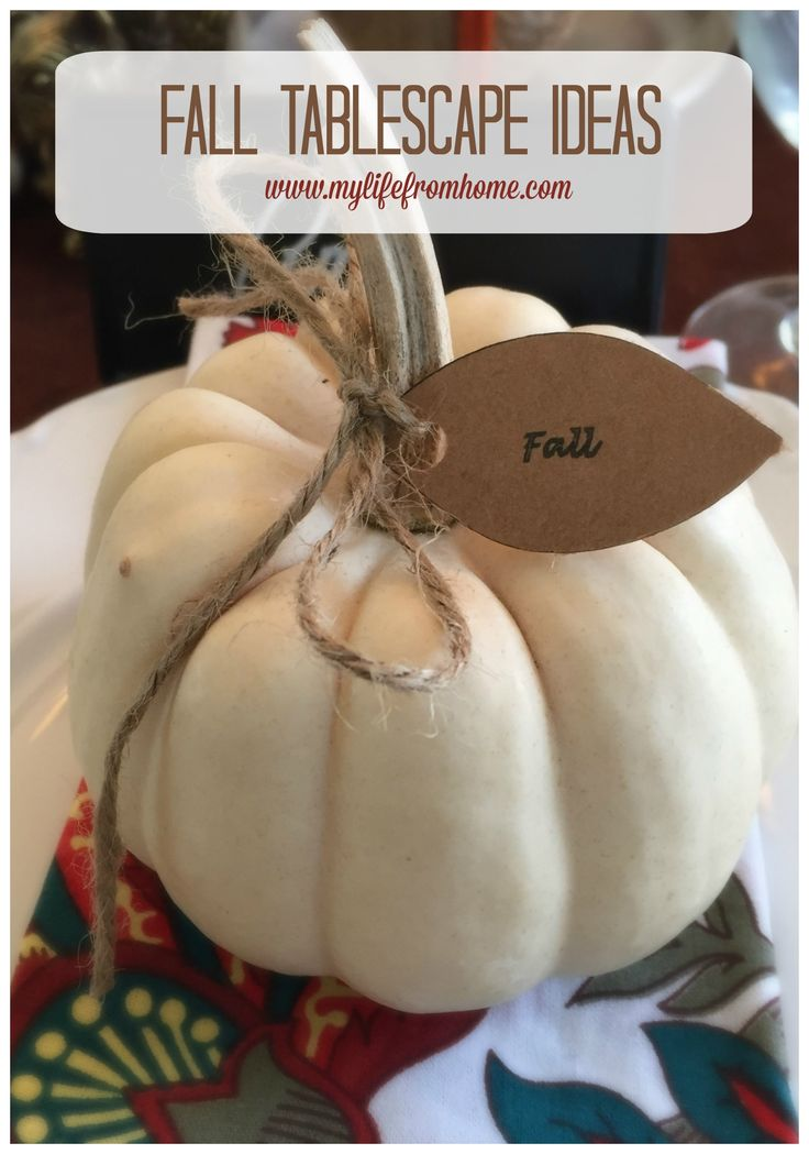 Lots of ideas and inspiration for a fall tablescape.  Set your table with pops of color and fun name cards to make an impressive table that will last you all the way through to Thanksgiving. www.mylifefromhome.com, tablescape for fall, Thanksgiving, fall, table setting, fall table, autumn, Thanksgiving