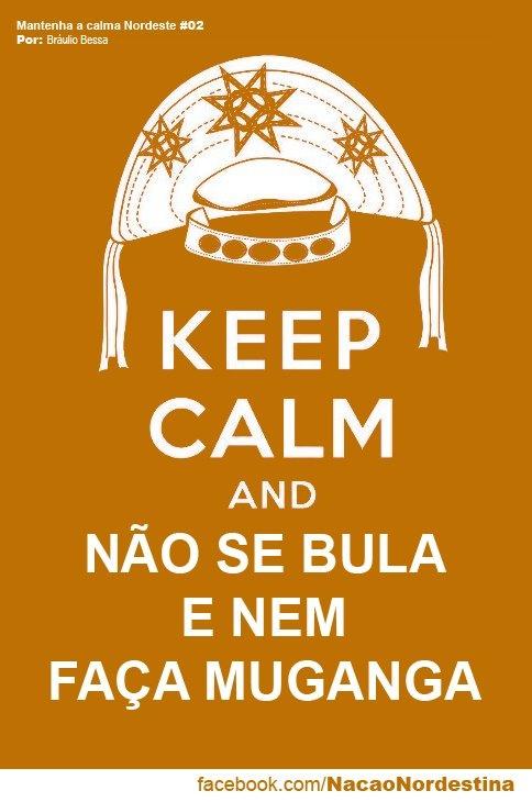 """""""Mantenha a Calma Nordeste"""""""