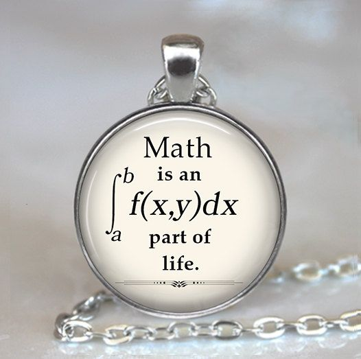 Math is an integral part of Life pendant (Listing 575)  The mathematical expression in the pendant above is an integral, so this piece actually reads Math is an integral part of Life. (Well, anyway, thats how it reads if youre a math geek.) Its a great gift for a math teacher or the graduate!  At checkout, you can choose between pendant only, pendant with chain, or key chain with swivel hook (see picture 2 above).  CHAIN OPTIONS: The pretty little cross-link chain shown in pictures 1 and 3…