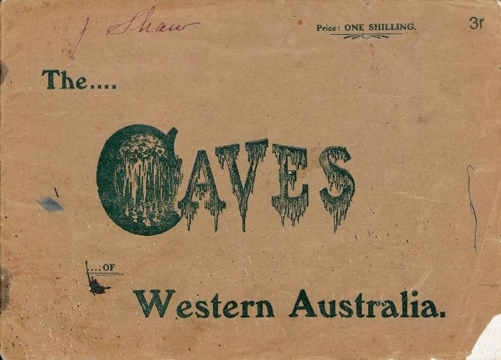 The caves of Western Australia, ca.1910? http://encore.slwa.wa.gov.au/iii/encore/record/C__Rb1071021__SO02714__Orightresult__U__X3?lang=eng&suite=def