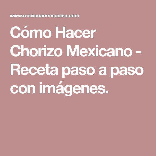 Cómo Hacer Chorizo Mexicano - Receta paso a paso con imágenes.
