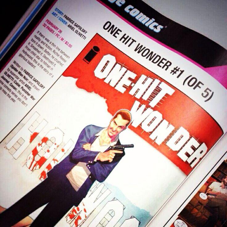 """ONE-HIT WONDER"" #1 @ Image Comics.  Feb 26, 2014. Previews 303. Diamond code : DEC130493"