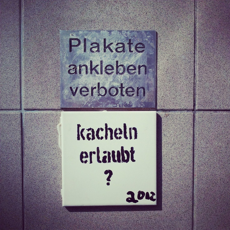 Plakate ankleben verboten - Kacheln erlaubt?