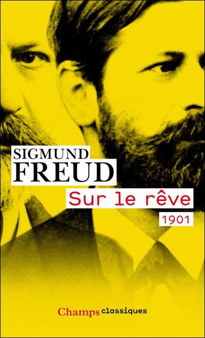 """Selon Freud, l'« interprétation des rêves est la voie royale qui mène à la connaissance de l'inconscient » """"Sur le rêve"""", publié en 1901"""