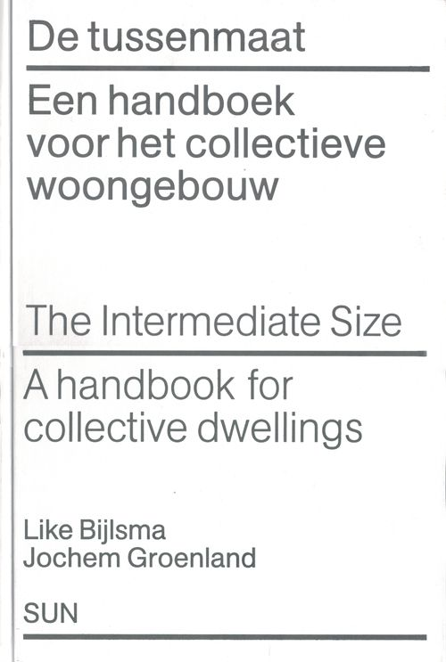 The intermediate size. A handbook for collective dwellings | Like Bijlsma, Jochem Groenland | 9789058751430