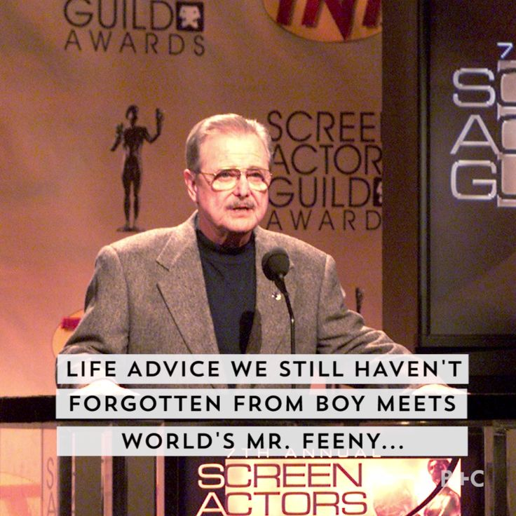 Watch this video for life advice from Boy Meets World's Mr. Feeny.