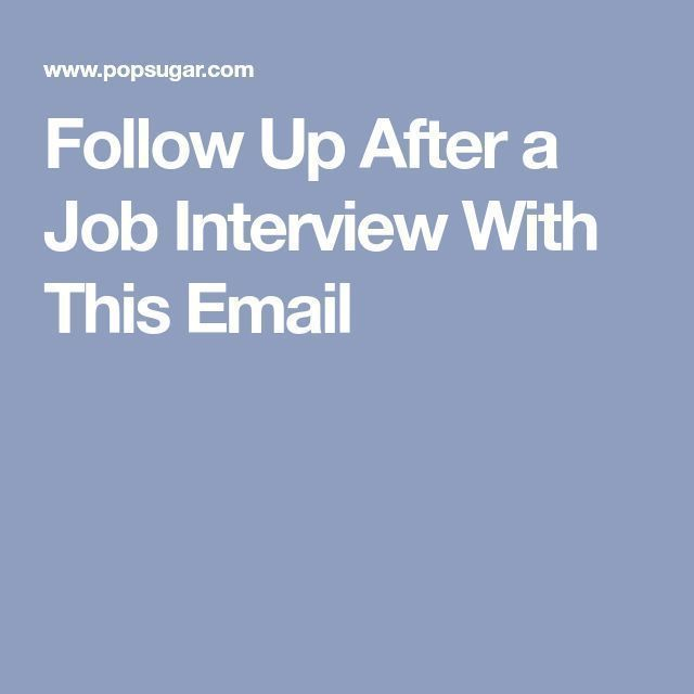 Follow Up After a Job Interview With This Email #Jobinterviews