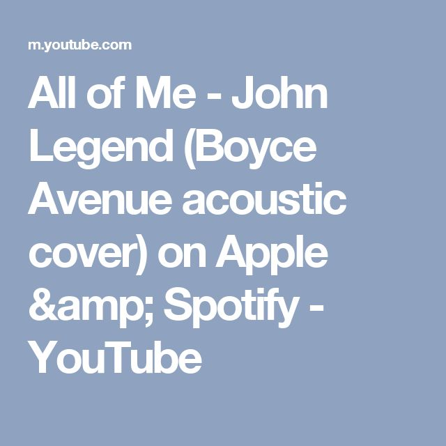 All of Me - John Legend (Boyce Avenue acoustic cover) on Apple & Spotify - YouTube