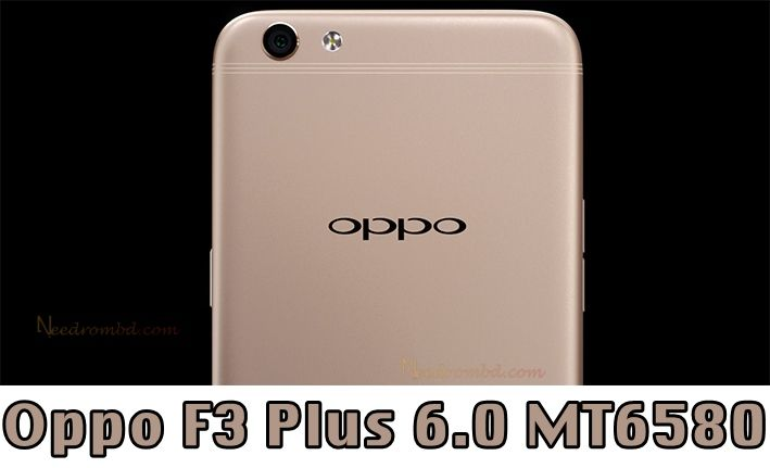 Oppo F3 Plus MT6580 6 0 Rom [All Version | Smartphone Firmware