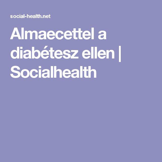 Almaecettel a diabétesz ellen   Socialhealth