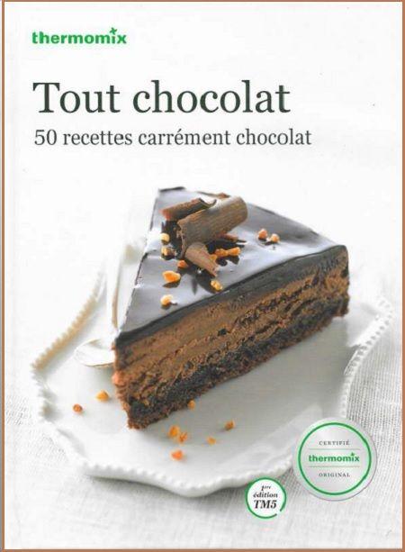 d couvrez le livre de recettes thermomix tout chocolat une v ritable invitation au plaisir. Black Bedroom Furniture Sets. Home Design Ideas