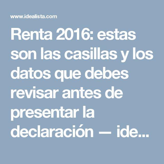 Renta 2016: estas son las casillas y los datos que debes revisar antes de presentar la declaración — idealista/news