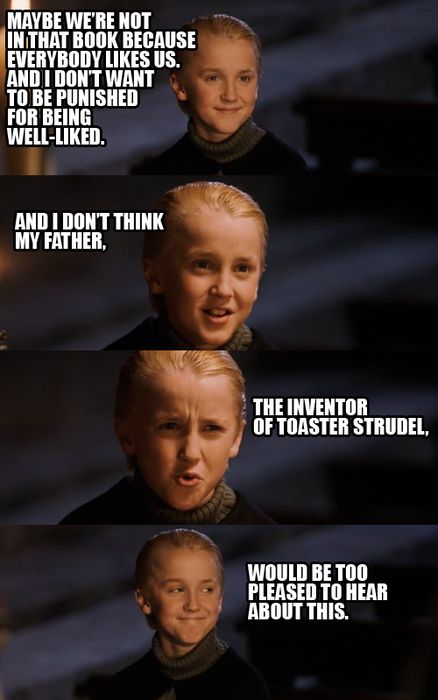 HP/Mean Girls meme mashup.. one of my favourites  you go draco