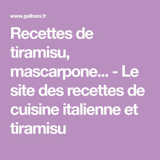 Recettes de tiramisu, mascarpone... - Le site des recettes de cuisine italienne et tiramisu