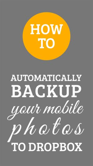 How to Automatically Backup Your Mobile Photos With Dropbox — Marmalade Moon