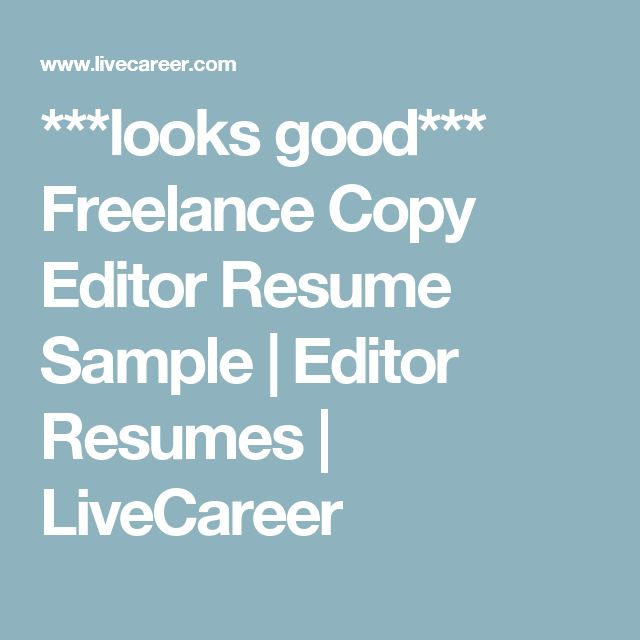 looks good*** Freelance Copy Editor Resume Sample Editor Resumes - copy editor resume