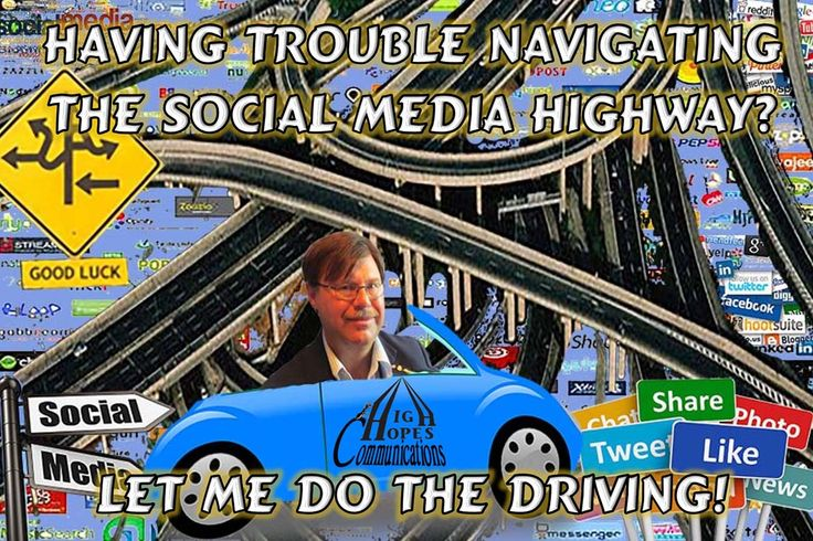Having Trouble Navigating the Social Media Highway? www.highhopescommunications.ca
