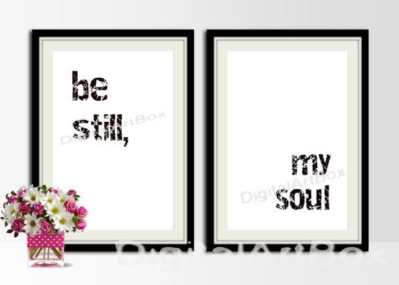 Be Still My SoulBe Still PrintBe Still PosterBe by DigitalArtBox