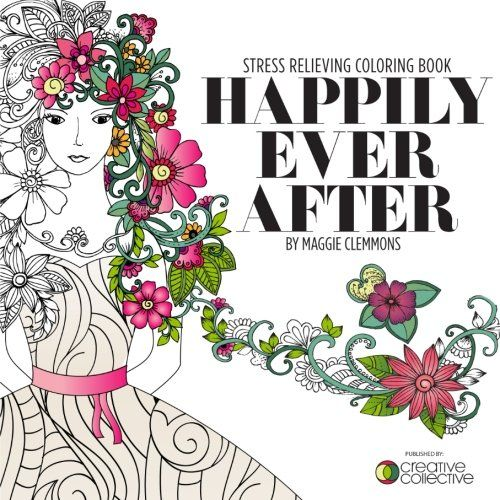Happily Ever After Stress Relieving Coloring Book By Mag