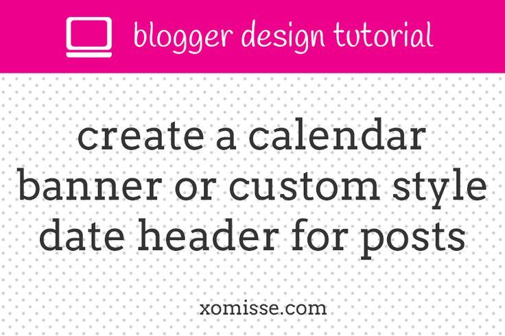 Create a calendar banner or custom style date header for posts