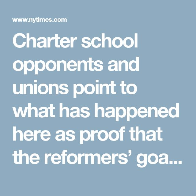 Best 25 what is charter school ideas on pinterest what are charter school opponents and unions point to what has happened here as proof that the reformers malvernweather Images