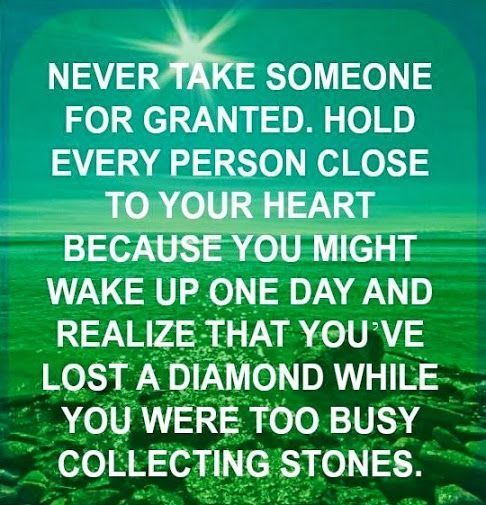 Quotes About Dimonds : Quotes About Dimonds : Never Take Someone For Granted Quote life quotes quotes q