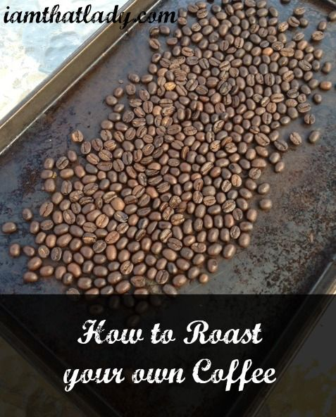 How to Roast Your Own Coffee http://www.iamthatlady.com/how-to-roast-your-own-coffee/
