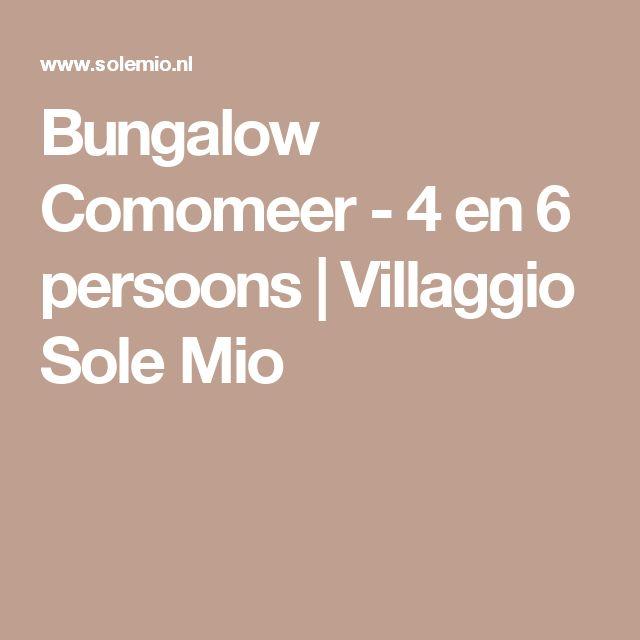Bungalow Comomeer - 4 en 6 persoons   Villaggio Sole Mio