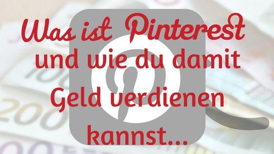 Was ist Pinterest und wie du damit Geld verdienen kannst - Ich zeige dir, wie du mit Pinterest Geld verdienen kannst und berichte über meine Erfahrungen.