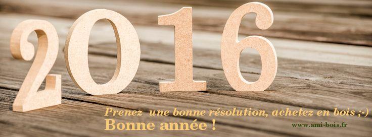Ami Bois vous souhaite une heureuse année 2016, pleine de bonnes résolutions!