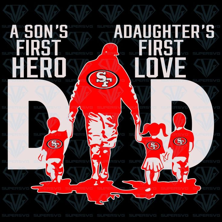 Download Dad A Son's First Hero A Daughter's First Love SVG Files ...