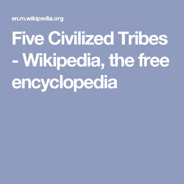 Five Civilized Tribes - Wikipedia, the free encyclopedia