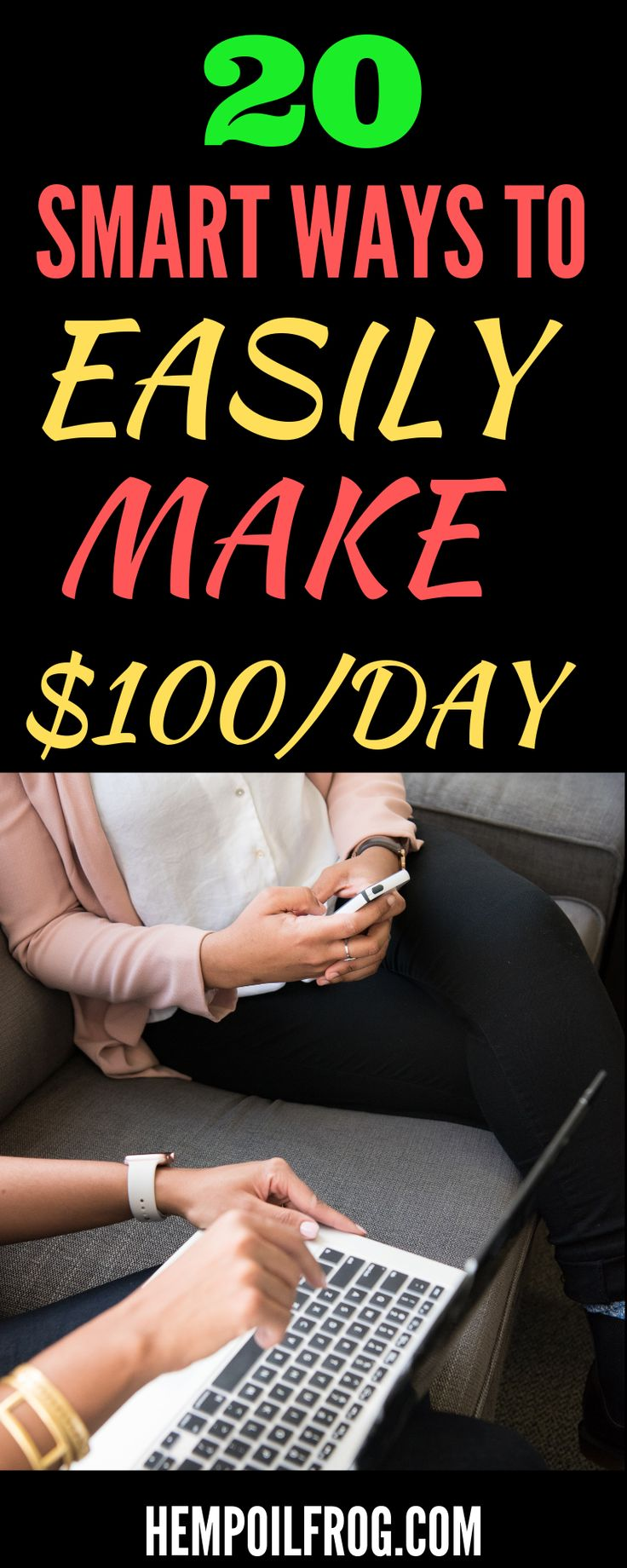 20 Smart ways to easily make $100/day – Best of Hempolfrog