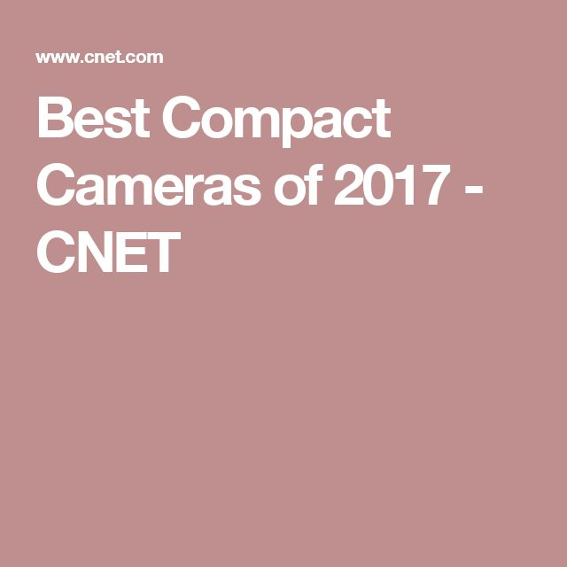 Best Compact Cameras of 2017 - CNET