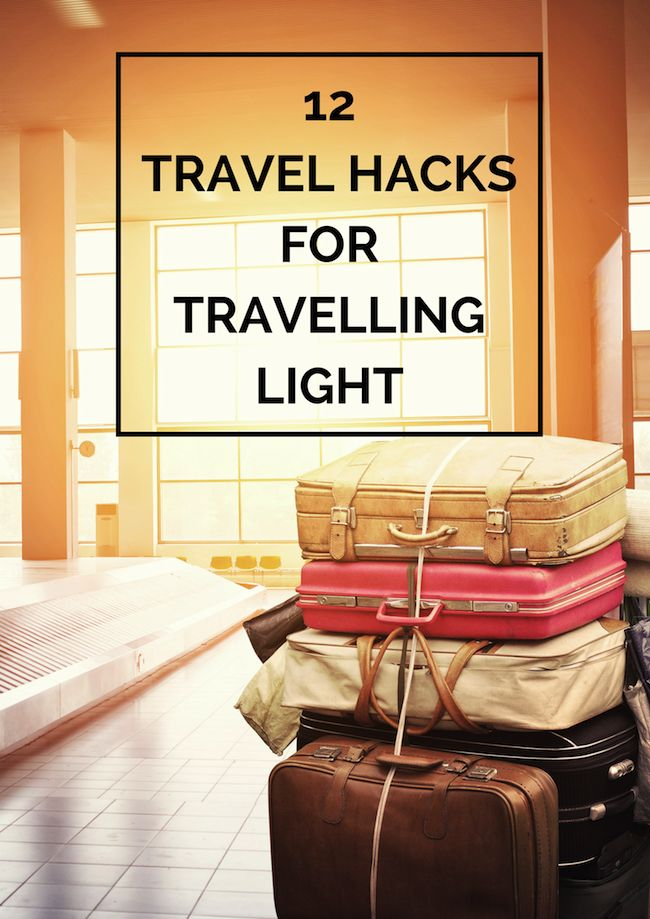 12 Travel Hacks for Traveling Light. . Travel tips, hacks and advice